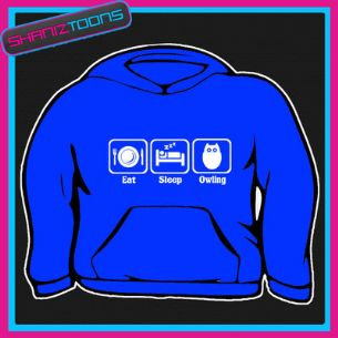 EAT SLEEP OWLING PLANKING HOODY HOODIE ALL SIZES & COLOURS
